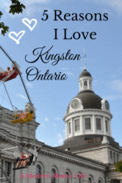 5 Reasons I Love Kingston Ontario