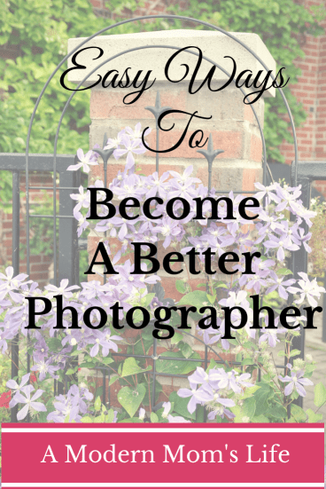 Easy Ways to Become a Better Photographer