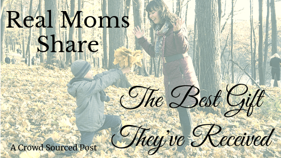Real Moms Share Their Best Gifts