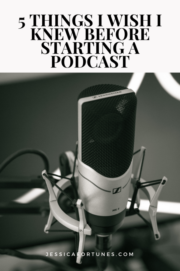 thing I wish I knew before I started a podcast