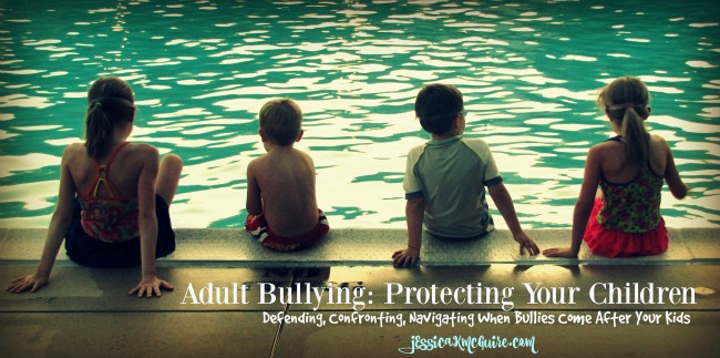 adult bullying protecting your children