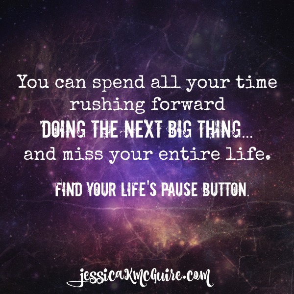 find your lifes pause button