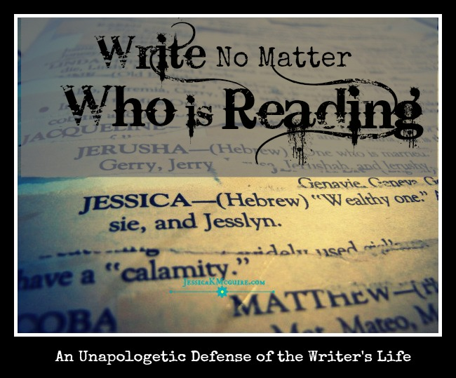 write no matter who is reading