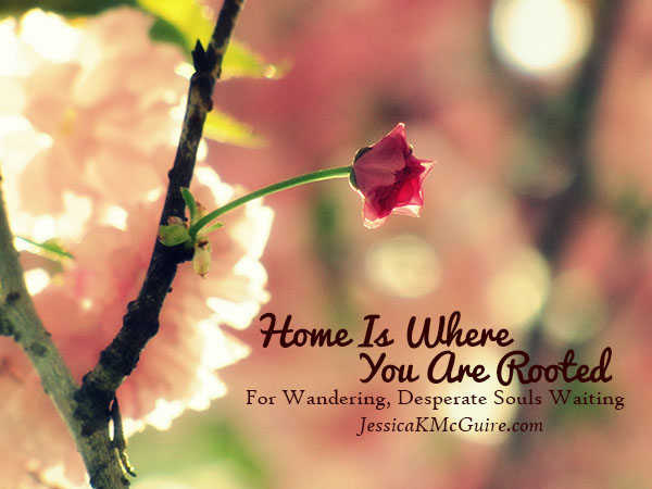 Home is where you are rooted