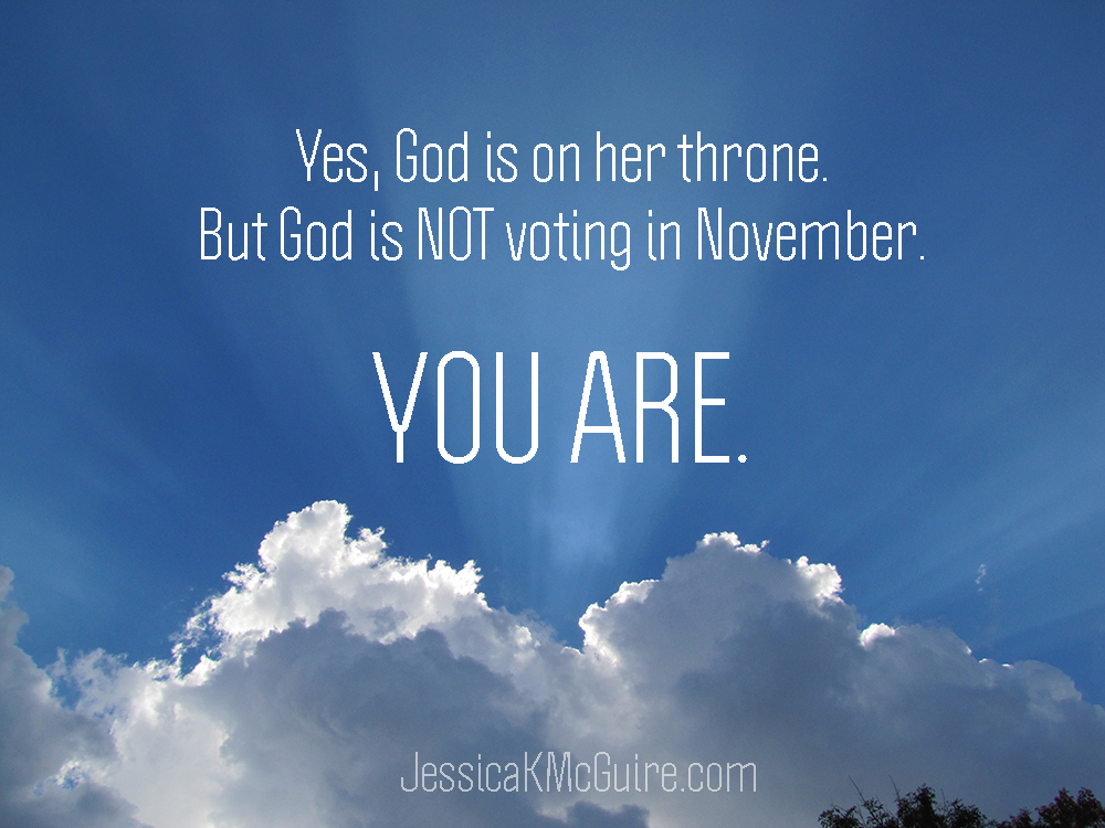 god-is-not-voting-you-are-jkmcguire