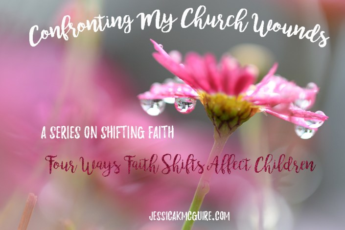 ways-faith-shifts-affect-children-confronting-church-wounds-series