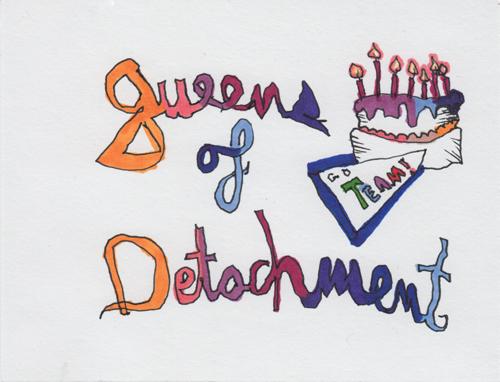 Queens of Detachment