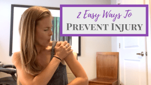 Two Easy Ways to Prevent Injury with Exercise