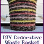 Diy Decorative Waste Basket Tutorial Yarn Everywhere Jessie At Home