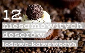 12 deserów lodowych, które warto spróbować
