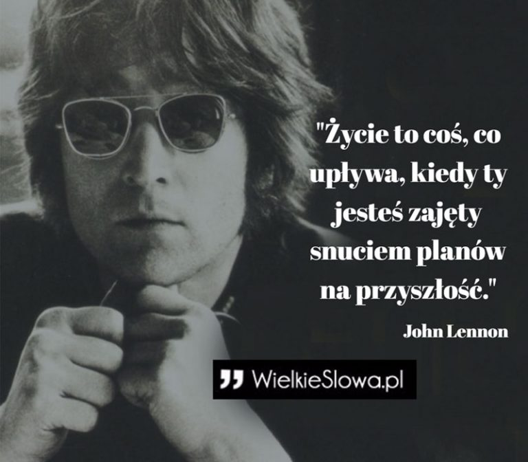 Cytaty Johna Lennona na długo zostają w pamięci. Jego słowa to dziś bezcenne lekcje dla każdego z nas