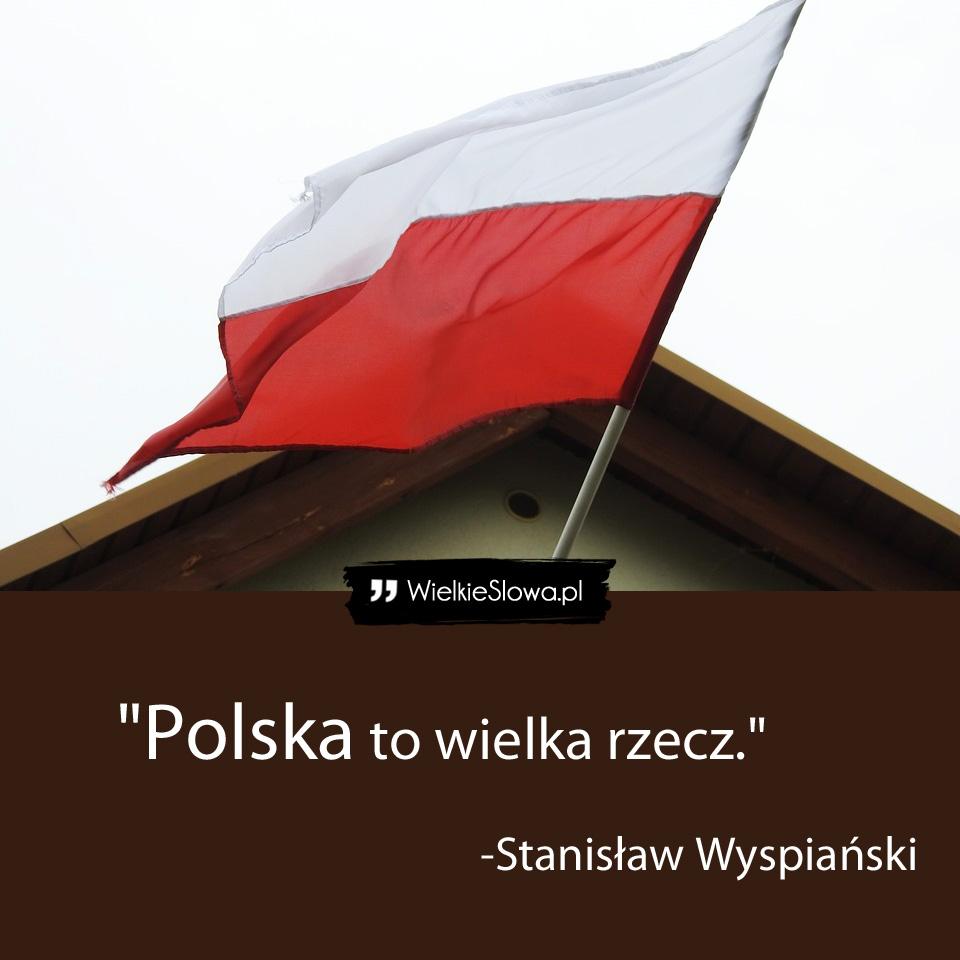 Najpiękniejsze cytaty o Polsce, ojczyźnie i patriotyzmie! Każdy POLAK powinien je znać