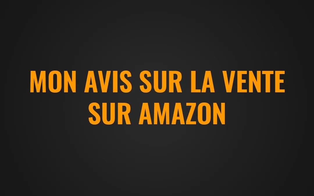 Vendre sur Amazon Avis
