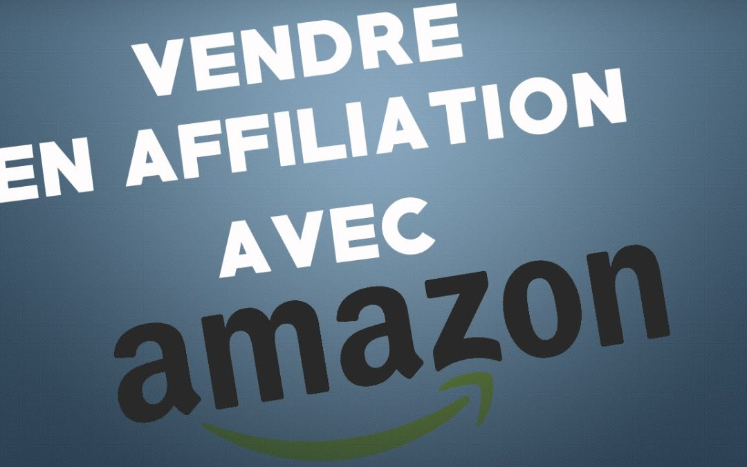 Comment vendre en affiliation via amazon ?