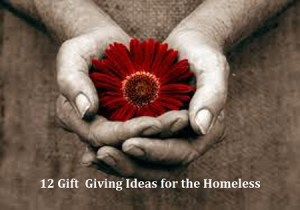 top 12 gift ideas for the homeless