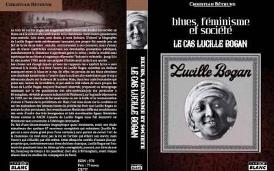 Blues, féminisme et société Le cas de Lucille Bogan par Christian Bethune