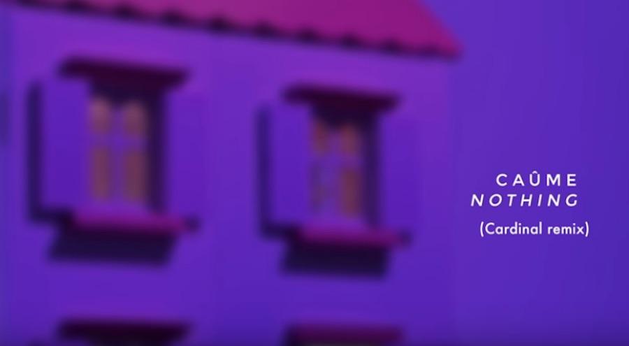 Caûme – Nothing (Cardinal Remix)