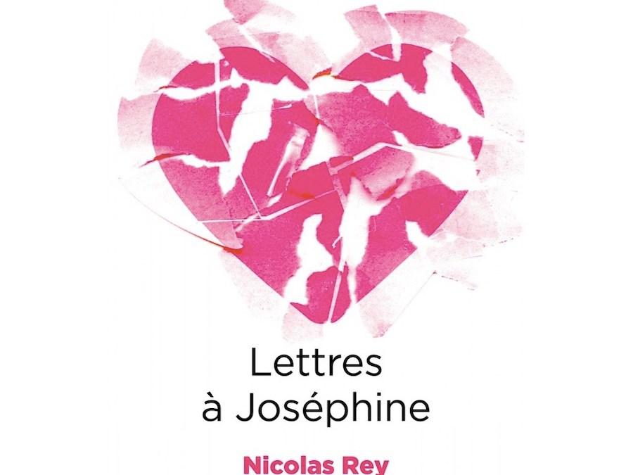 Lettres à Joséphine de Nicolas Rey