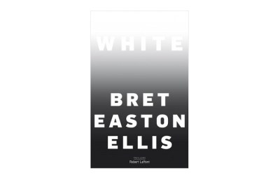 WHITE – Bret Easton ELLIS