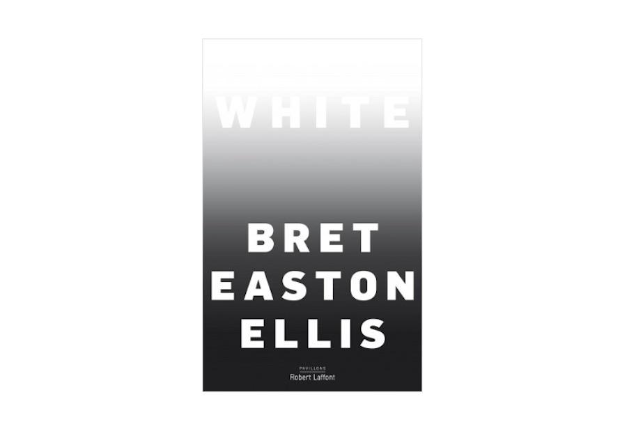 WHITE – Bret Easton ELLIS