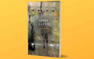 Après la fête de Lola Nicolle (Editions Les Escales)