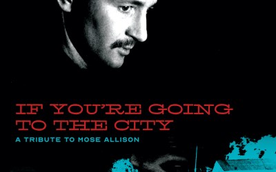 If You're Going To The City: A Tribute to Mose Allison avec Iggy Pop, Ben Harper, Elvis Costello…
