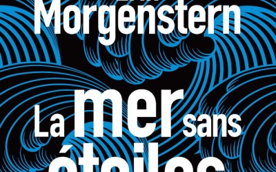 LA MER SANS ÉTOILES de Erin Morgenstern