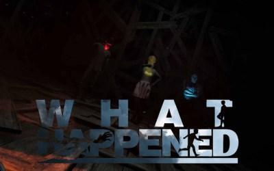 What Happened, jeu d'horreur psychologique, sur PC (Steam)