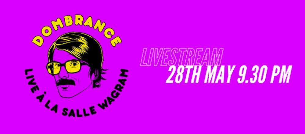 Dombrance Livestream Salle Wagram 28/05