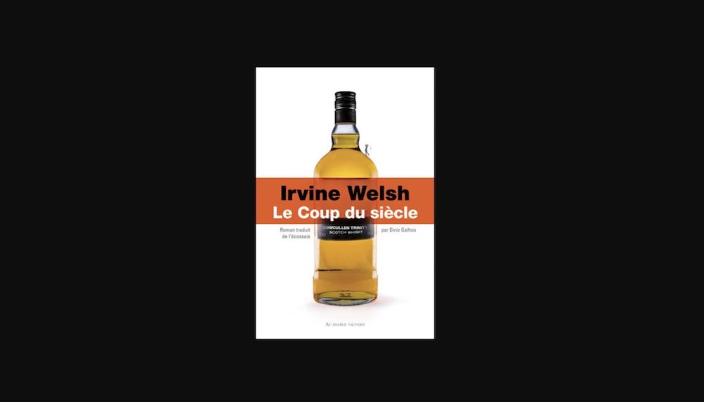 Irvine Welsh – Le coup du siècle avec Terry « Juice » Lawson