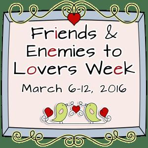 Friends & Enemies to Lovers Week