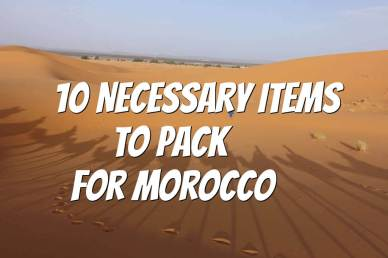 10 Necessary Items to Pack for Morocco