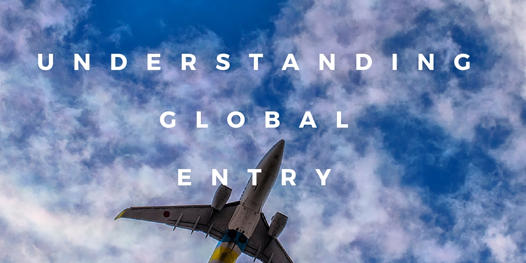 Understanding Global Entry