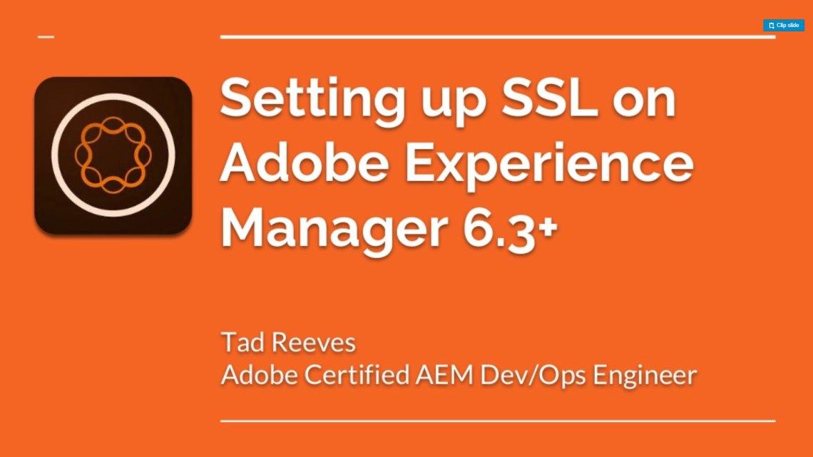 Setting Up SSL on AEM 6.3 and 6.4: Video Walkthrough