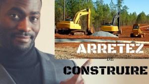 Vidéo : «Arrêtez de construire vos maisons en Afrique» – Investir au pays