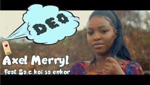 Vidéo : Axel Merryl x Sa c koi sa enkor – «DEO»