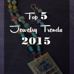 Top 5 jewelry trends of 2015 – a compilation