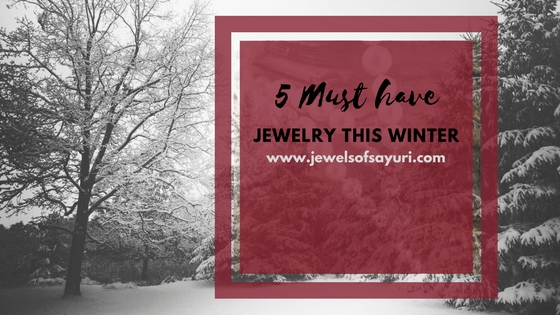 5 Must have Jewelry this winter