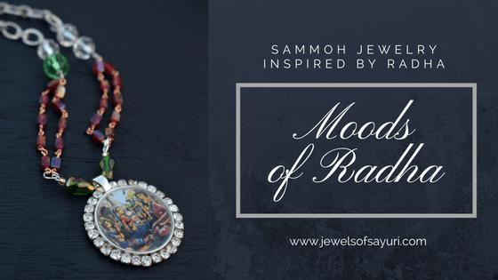 Moods of Radha as jewelry