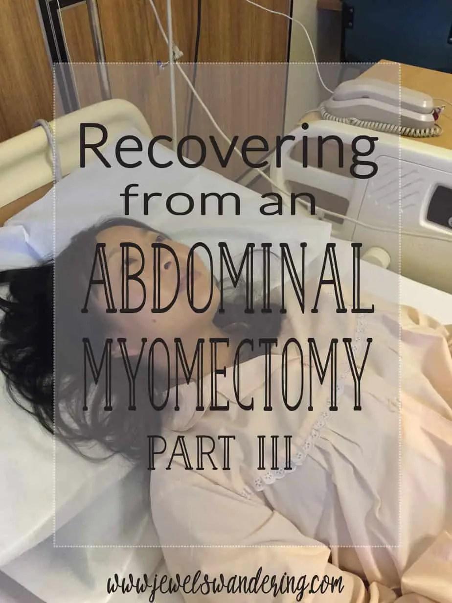 After an Abdominal Myomectomy: Part III