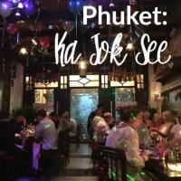 Eat & Party Phuket: Ka Jok See