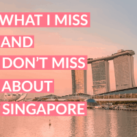 What I Miss and Don't Miss About Singapore