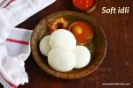 Soft idli recipe