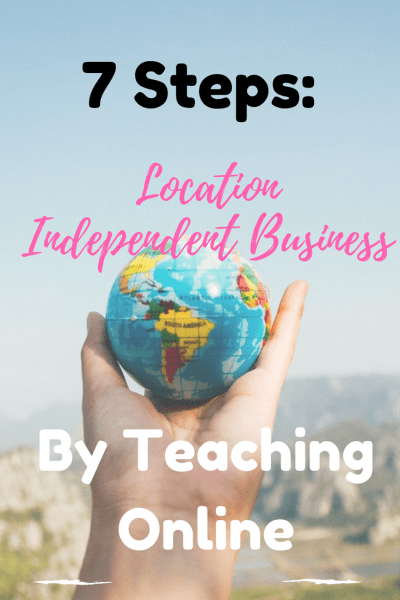 Pinterest: 7 Ways To create a location independent business by teaching online