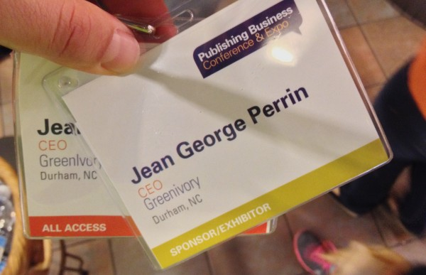 Everything is easier when it has a name. Name tag for  Jean Georges Perrin (with typo) at Publishing Business Conference in New York (September 2013)