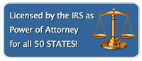 Licensed by the IRS as power of attorney for all 50 states!