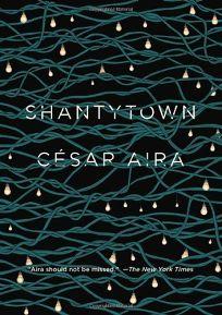 César Aira's Shantytown