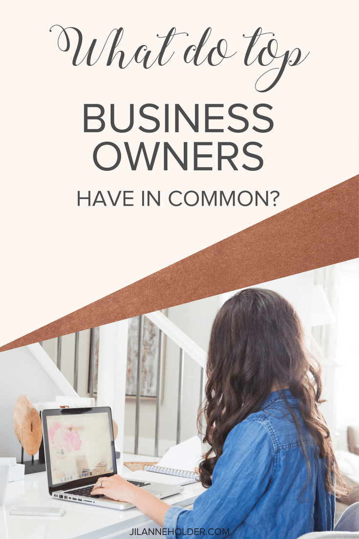 What do top business owners have in common?1