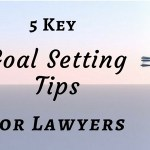 5 Key Goal Setting Tips For Lawyers Jilio Rya