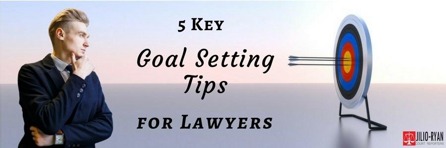 5 Key Goal Setting Tips For Lawyers Jilio Ryan